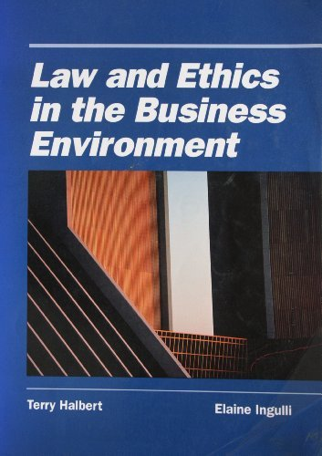 Law and Ethics in the Business Environment: Halbert, Terry; Ingulli,