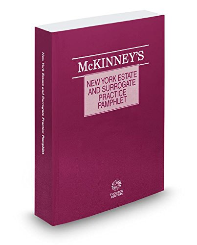 9780314668929: McKinney's® New York Estate and Surrogate Practice Pamphlet, 2015 ed.