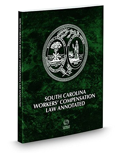 South Carolina Workers Compensation Law Annotated, 2015: Lawyers Cooperative Publishing
