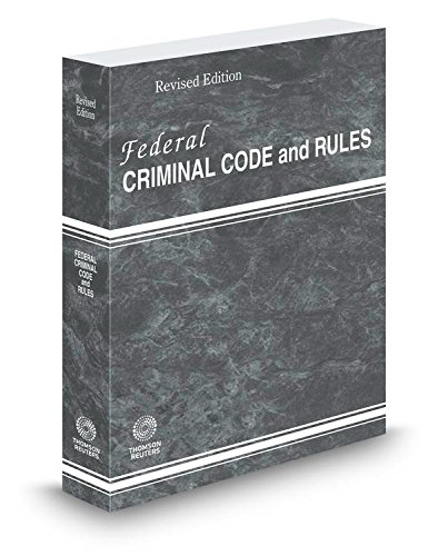 FEDERAL CRIMINAL CODE+RULES,2015 ED.: Thomson West