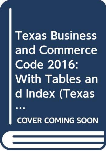 9780314672322: Texas Business and Commerce Code 2016: With Tables and Index (Texas Business and Commercial Code)