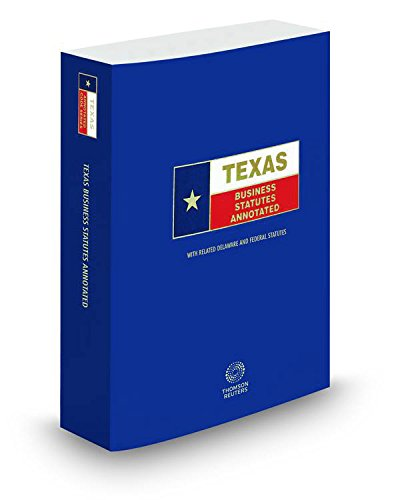 Texas Business Statutes Annotated, 2015 ed. (Texas: Lawyers Cooperative Publishing