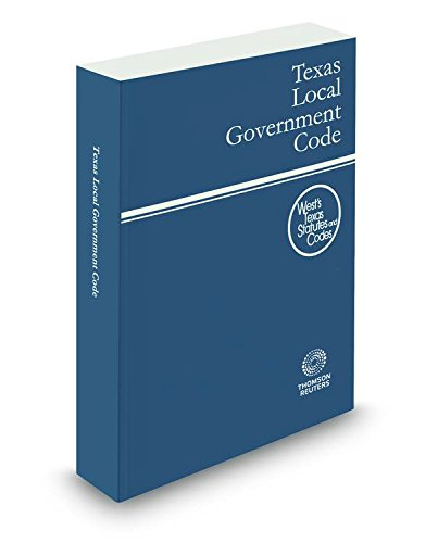 9780314672490: Texas Local Government Code, 2016 ed. (West's® Texas Statutes and Codes)