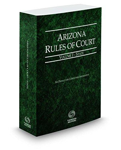 9780314672667: Arizona Rules of Court - State, 2016 ed. (Vol. I, Arizona Court Rules)