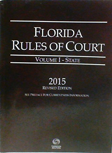9780314673244: Florida Rules of Court, Volume I - State, 2015 Revised Edition