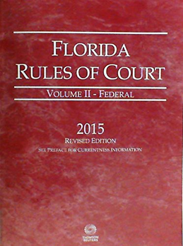 9780314673268: Florida Rules of Court Volume 2 Federal 2015 revised edition