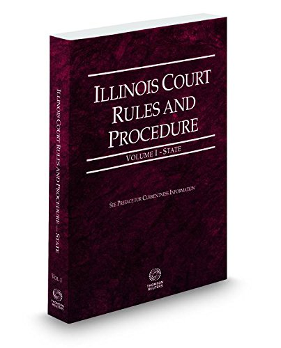 9780314673381: Illinois Court Rules and Procedure - State , 2015 ed. (Vols. I, Illinois Court Rules)