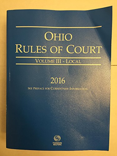 Ohio Rules of Court, V.1, 2, 2A,and V.3, 2016: Thomson Reuters
