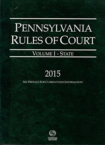 9780314674517: Pennsylvania Rules of Court - State , 2015 ed. (Vol. I) Pennsylvania Court Rules)
