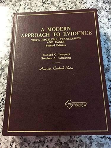 Modern Approach to Evidence: Text, Problems, Transcripts,: Richard O. Lempert