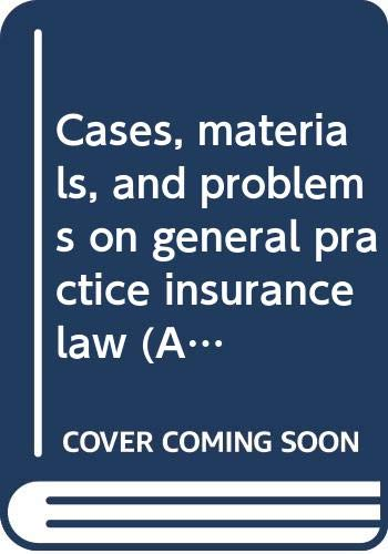 9780314675965: Cases, materials, and problems on general practice insurance law (American Casebooks)
