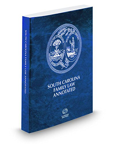 South Carolina Family Law Annotated, 2016 ed.: Lawyers Cooperative Publishing