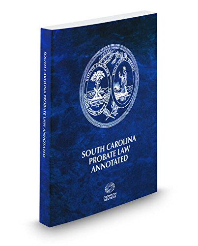 South Carolina Probate Law Annotated, 2016 ed.: Lawyers Cooperative Publishing