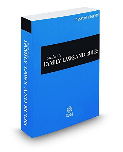 9780314679413: California Family Laws and Rules, 2016 ed. (California Desktop Codes)