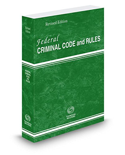 Federal Criminal Code and Rules, 2016 Revised: Thomson West