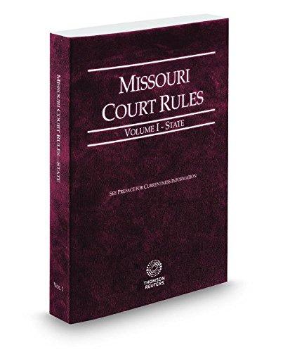 Missouri Court Rules - State, 2016 ed. (Vol. I, Missouri Court Rules): Thomson West