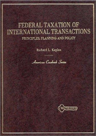 Federal Taxation of International Transactions: Principles Planning: Richard L. Kaplan