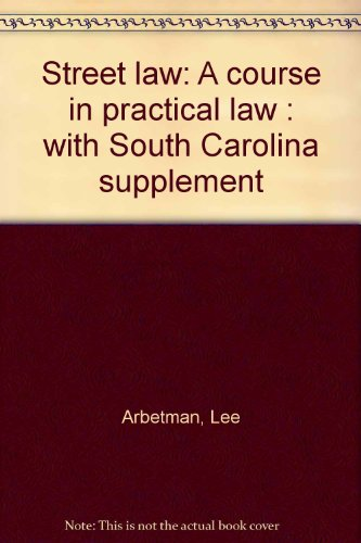 9780314695666: Street law: A course in practical law : with South Carolina supplement