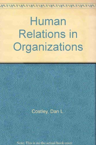 9780314696434: Human Relations in Organizations (West Series in Management)