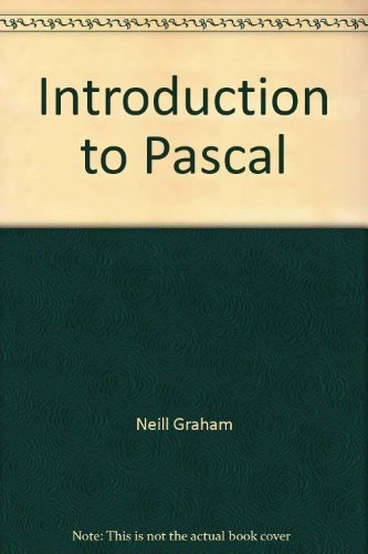 Introduction to PASCAL: Neill Graham