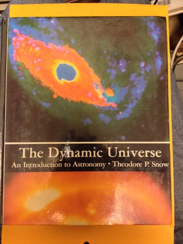 Dynamic Universe: Introduction to Astronomy: Theodore P. Snow