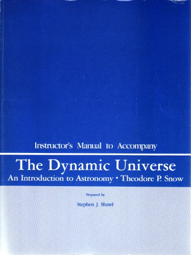 Instructor's Manual to Accompany the Dynamic Universe