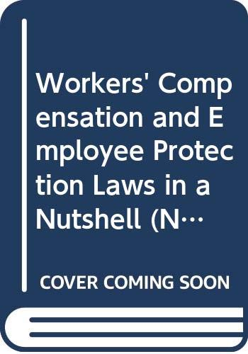 9780314718242: Workers' Compensation and Employee Protection Laws in a Nutshell (Nutshell Series)