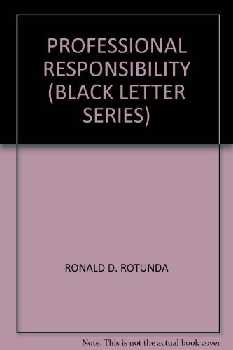 9780314730527: Professional Responsibility (Black Letter Series)