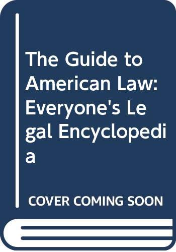 9780314732248: The Guide to American Law: Everyone's Legal Encyclopedia