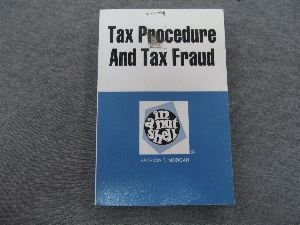 9780314733009: Tax Procedure and Tax Fraud in a Nutshell (Nutshell Series)