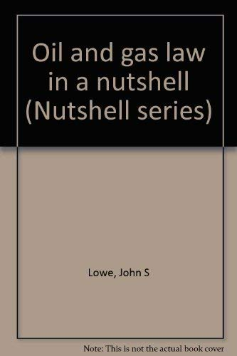 9780314734693: Oil and gas law in a nutshell (Nutshell series)