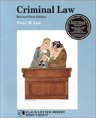 Criminal Law (Black Letter Series): Peter W. Low
