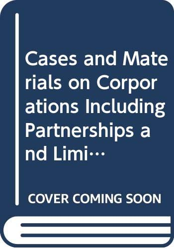 9780314743275: Cases and Materials on Corporations Including Partnerships and Limited Partnerships (American Casebook Series)