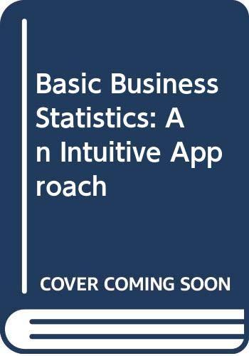 9780314743961: Basic Business Statistics: An Intuitive Approach