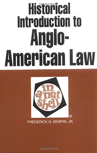 Historical Introduction to Anglo-American Law in a: Frederick G. Kempin