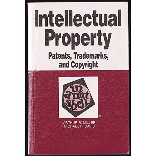 9780314757388: Intellectual Property: Patents, Trademarks and Copyright in a Nutshell (Nutshell Series)