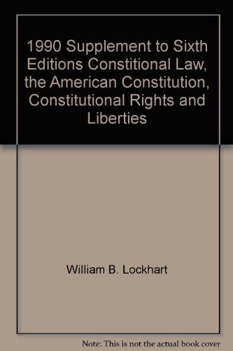 Constitutional Law : Constitutional Rights and Liberties: Yale Kamisar; Steven