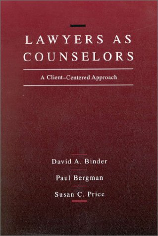 9780314770028: Lawyers As Counselors: A Client-Centered Approach