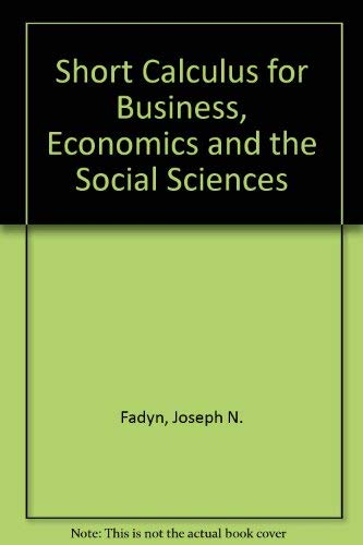 9780314772923: A Brief Calculus for Business, Economics, Social and Life Sciences