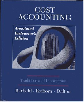 Stock image for Cost Accounting Traditions and Innovations (Annotated Instructor's Edition) for sale by Free Shipping Books