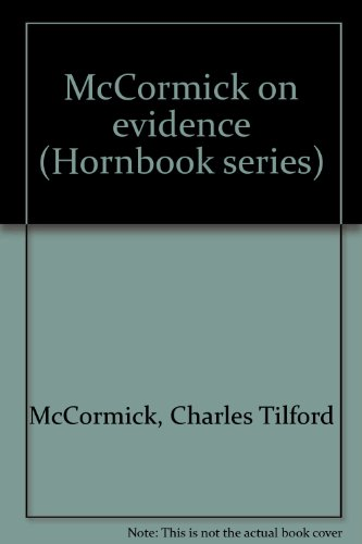9780314776266: McCormick on evidence (Hornbook series)