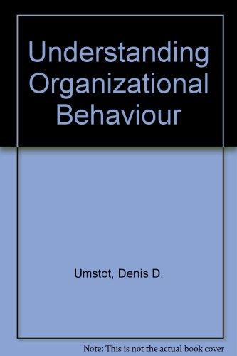 Understanding Organizational Behavior: Umstot, Denis D