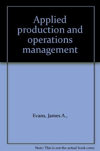 Applied production and operations management: Evans, James A.,