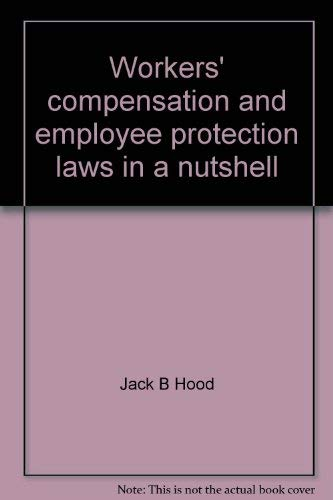9780314780645: Workers' compensation and employee protection laws in a nutshell (Nutshell series)