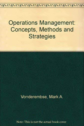 Operations Management: Concepts, Methods, and Strategies: Vonderembse, Mark A.,
