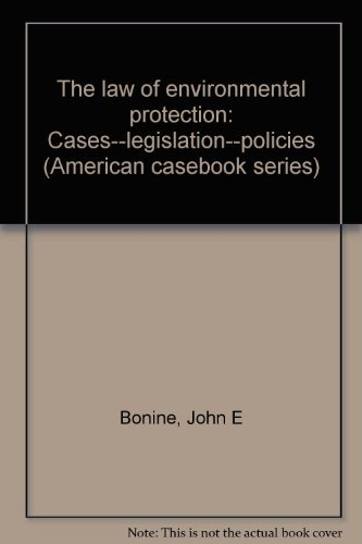 9780314793096: The law of environmental protection: Cases--legislation--policies (American casebook series)