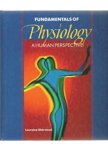 Fundamentals Of Physiology A Human Perspective Lauralee Sherwood