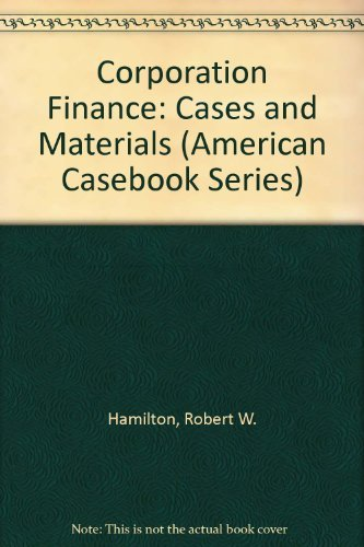 9780314802576: Corporation Finance: Cases and Materials (American Casebook Series)