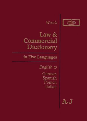 9780314805027: Title West's Law and Commercial Dictionary in Five Languages : English to German Spanish French Italian : Definitions of the Legal and Commercial Terms: Volumes A-J