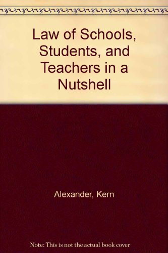 9780314805553: Law of Schools, Students, and Teachers in a Nutshell (NUTSHELL SERIES)